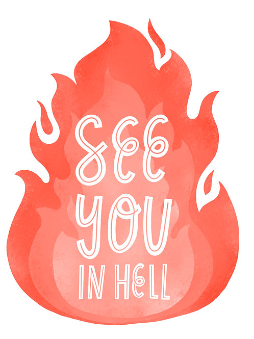 See You In Hell Print 8x10 Print (No Frame Included)