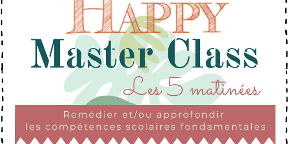 Happy Master Class : Les 5 matinées