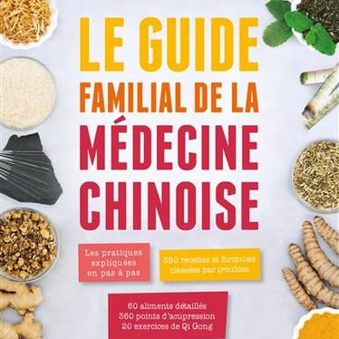 """""""Le guide familial de la Médecine Chinoise"""""""
