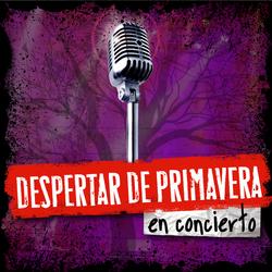 DESPERTAR DE PRIMAVERA EN CONCIERTO