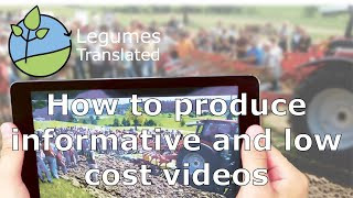 How to produce a farm video  - Legumes Translated online seminar now available on YouTube