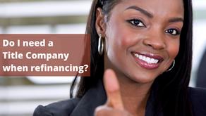 Do I need a title company to refinance my home?