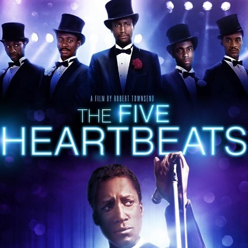 The Five Heartbeats (R) @ 7:00PM