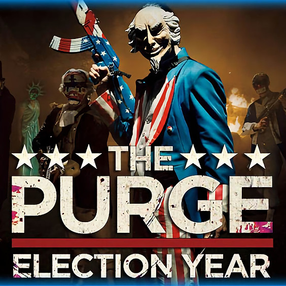 The Purge: Election Year (R) @ 9:30PM