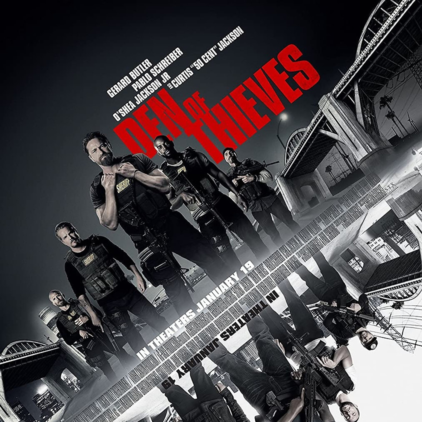 Den of Thieves @ 7PM (R)
