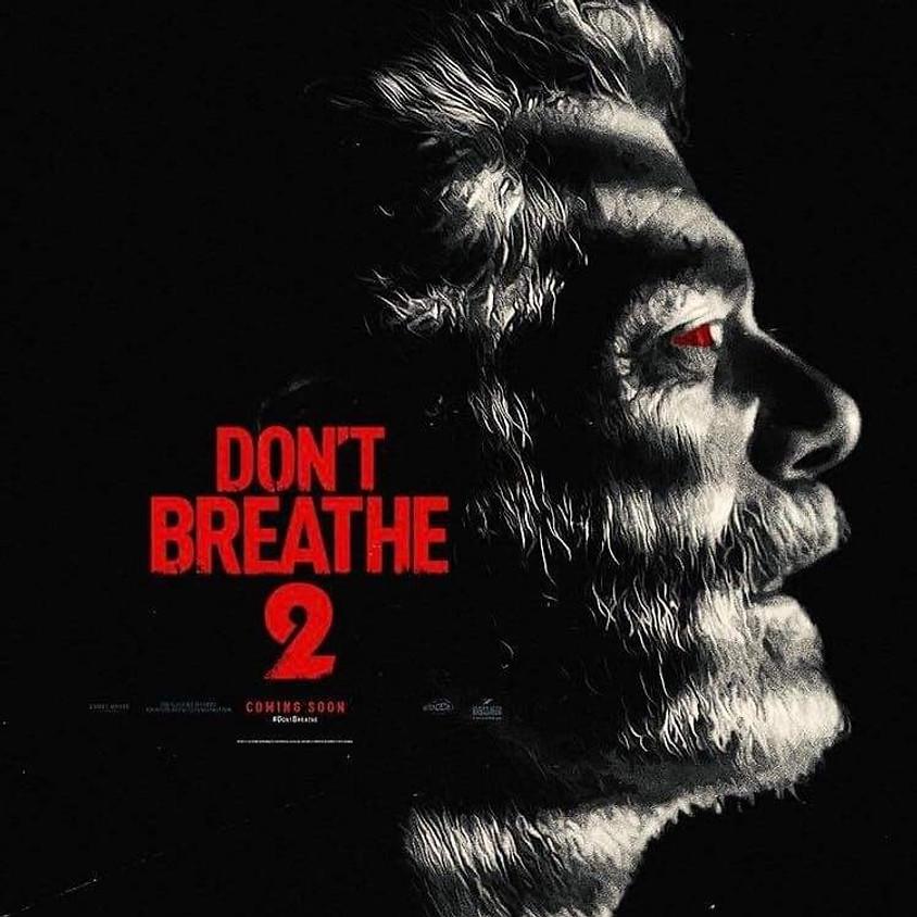 Don't Breathe 2 (R/Screen 1)