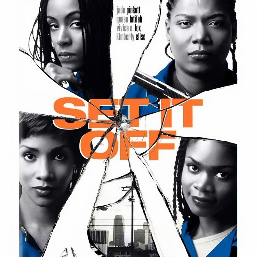 Set It Off (Rated R/Screen 1)