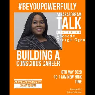 Zahara's Dream #BeYouPowerfully: Building a Conscious Career