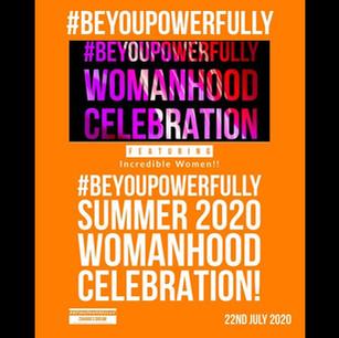 #BeYouPowerfully Womanhood Celebration