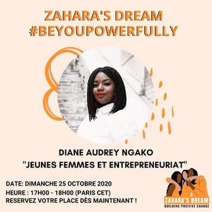 Zahara's Dream #BeYouPowerfully avec Diane Audrey Ngako qui nous parle d'entrepreneuriat au Féminin