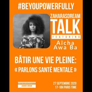 Zahara's Dream Discussion #BeYouPowerfully: Parlons Santé Mentale