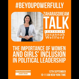 Zahara's Dream #BeYouPowerfully Talk: Women and Girl's Inclusion in Political Leadership