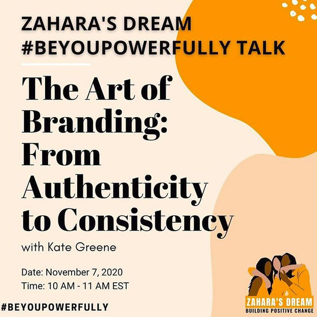 Zahara's Dream #BeYouPowerfully Talk: The Art of Branding: From Authenticity to Consistency