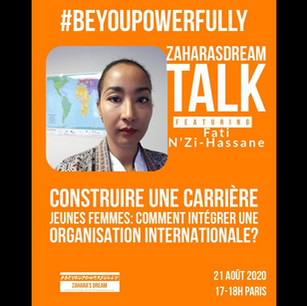 Zahara's Dream Francophone: Discussion #BeYouPowerfully Jeunes Femmes/Organisations Internationales