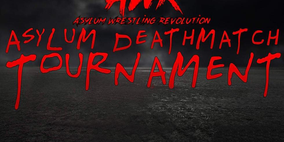 AWR PRESENTS: ASYLUM DEATHMATCH TOURNAMENT