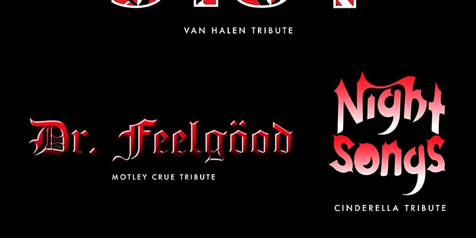5184 (VAN HALEN TRIBUTE)   DR. FEELGOOD (MOTLEY CRUE)   NIGHT SONGS (CINDERELLA TRIBUTE)