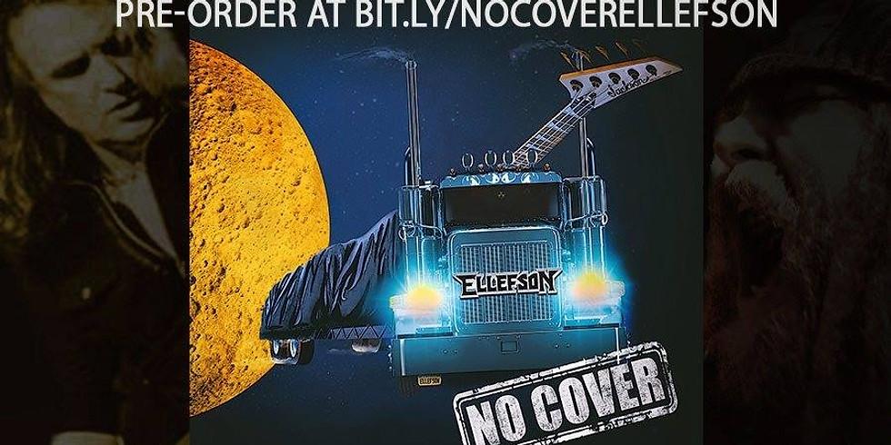"ELLEFSON ""NO COVER"" ALBUM RELEASE SHOW"