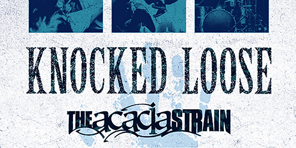 KNOCKED LOOSE   THE ACACIA STRAIN   HARMS WAY   SANCTION   HIGHER POWER