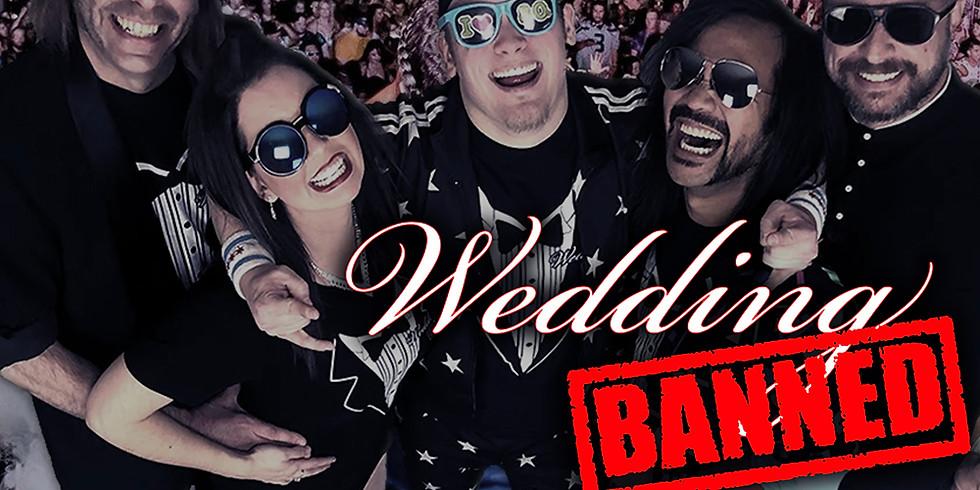 "**CANCELED** WEDDING BANNED (""The Greatest Wedding Band On Earth"")"
