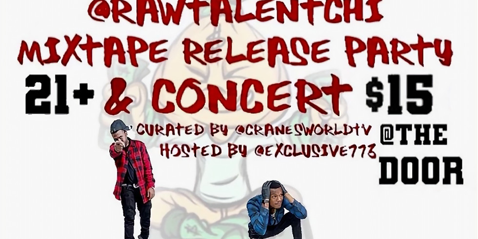 RAW TALENT CHI MIXTAPE RELEASE CONCERT FT. SLY FLY MCCARTNEY | NATE CAL | CAPPAHENNYY