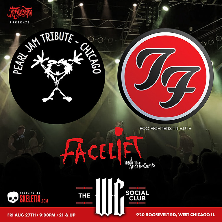 PEARL JAM TRIBUTE CHICAGO | TOO FIGHTERS {FOO FIGHTERS TRIBUTE) | FACELIFT (ALICE IN CHAINS TRIBUTE)