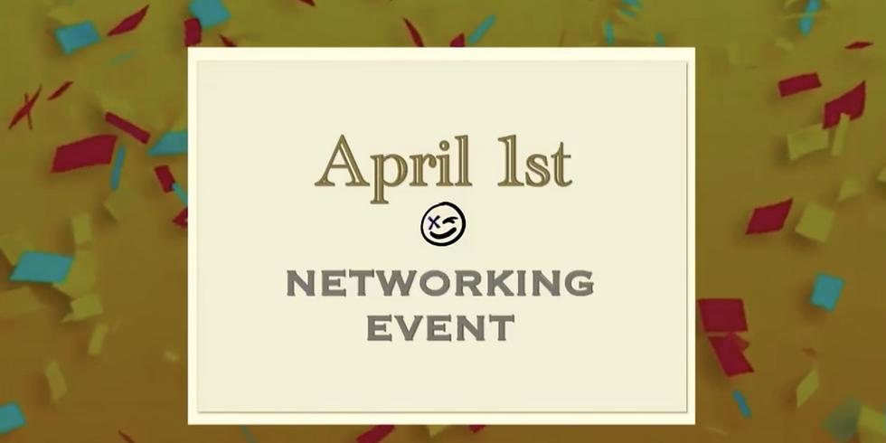 APRIL FOOLS: NETWORKING EVENT