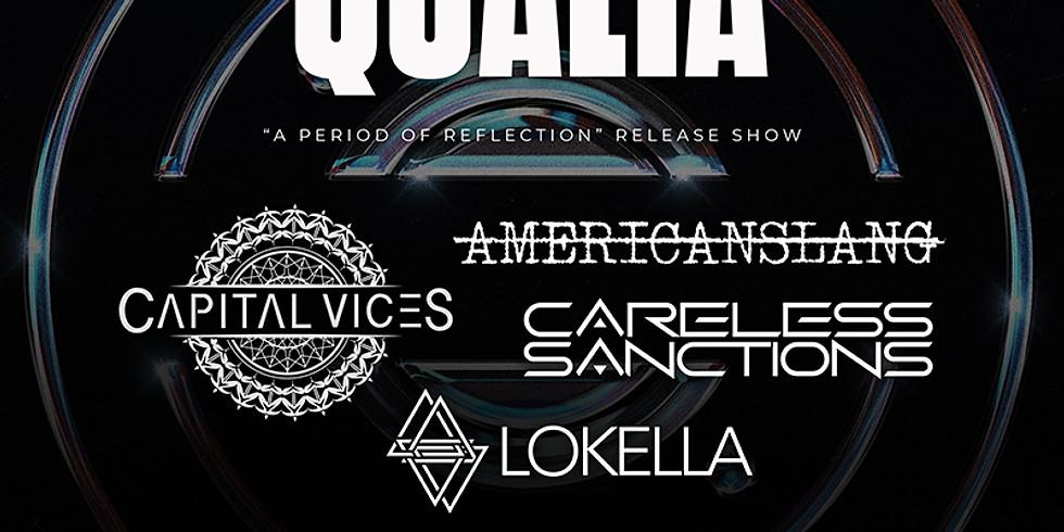 QUALIA | LOKELLA | AMERICAN SLANG | CAPITAL VICES | CARELESS SANCTIONS