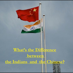 What's the Difference between the Indians  and  the Chinese?
