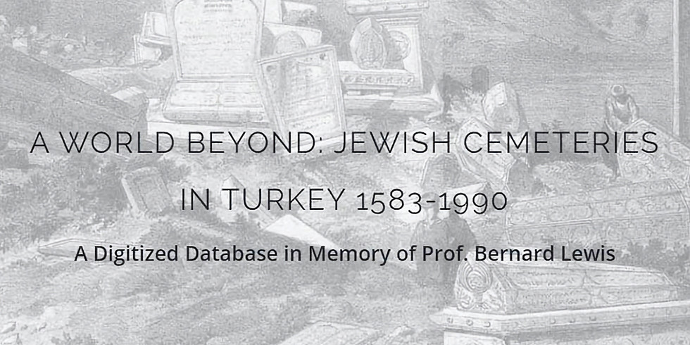 Minna Rozen - A World Beyond: Jewish Cemeteries in Turkey 1583-1990