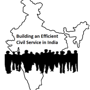 Building an Efficient Civil Service in India