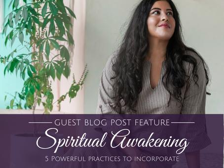 Spiritual Awakening: 5 Powerful Practices to Incorporate