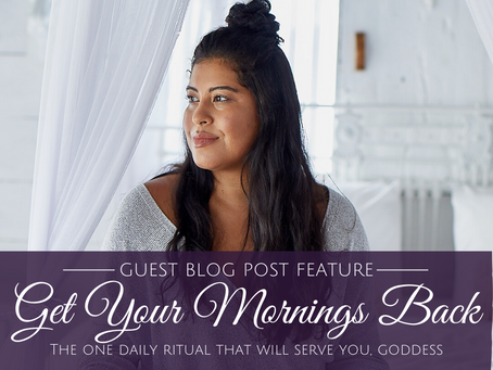 Get Your  Morning Back: The One Daily Ritual That Will Serve You, Goddess