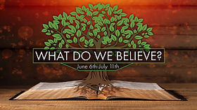 What Do We Believe Graphic with date.jpg