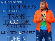 Interview with Luminous on Trans In Color
