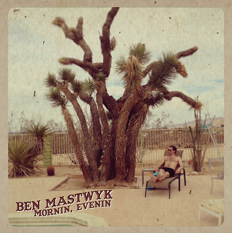 Ben Mastwyk Mornin Evenin album cover