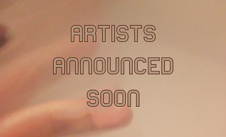 artists announced soon .jpg