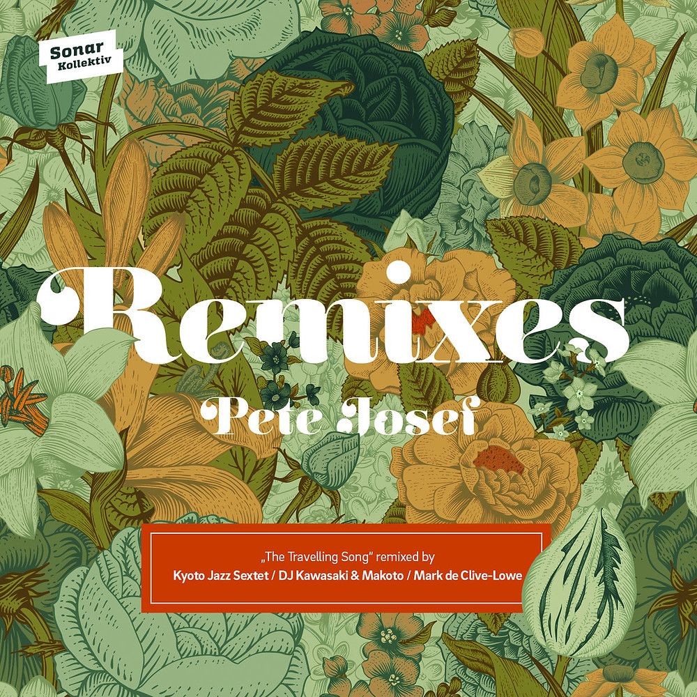 """Pete Josef """"The Travelling Song"""" remixed by Kyoto Jazz Sextet, Mark de Clive-Lowe, DJ Kawasaki"""
