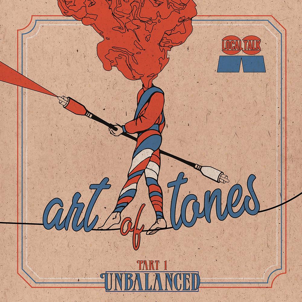 """Art of Tones """"Unbalanced Part 1"""" (Local Talk Records)"""