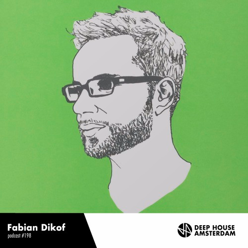 Fabian Dikof - DEEP HOUSE AMSTERDAM Mixtape #198