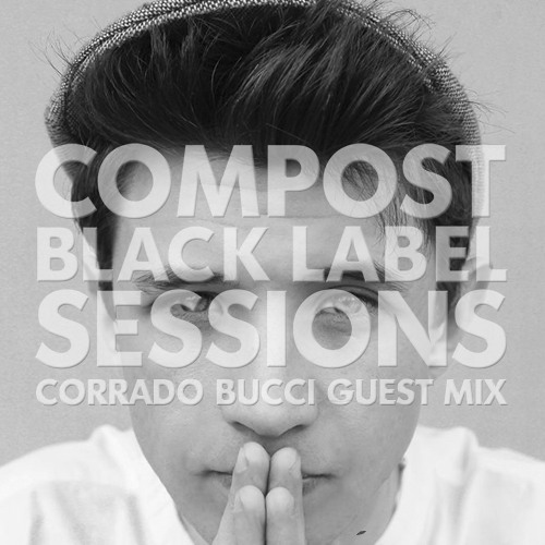 Compost Black Label Sessions with Corrado Bucci