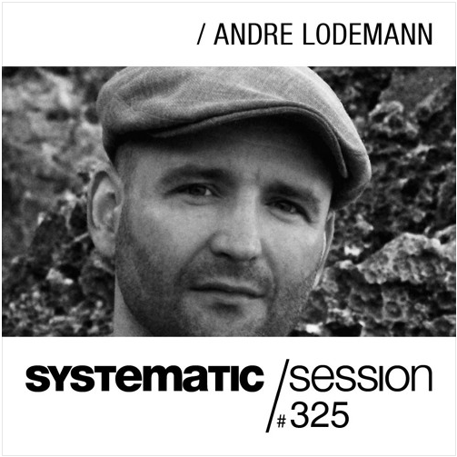 SYSTEMATIC SESSION 325 with Andre Lodemann