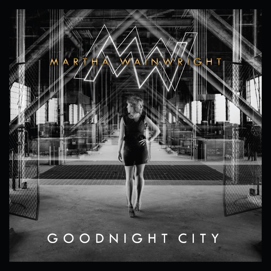 """""""Goodnight City"""" by Martha Wainwright"""