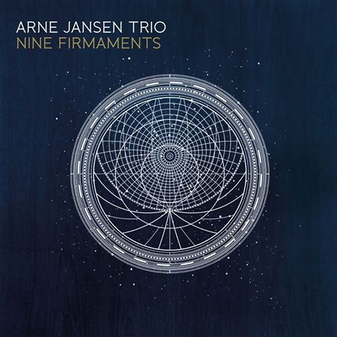 "Coming soon: Arne Jansen Trio ""Nine Firmaments"""