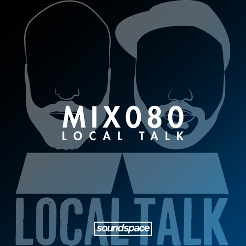 MIX080 by Local Talk (Mad Mats & Tooli) for Soundspace