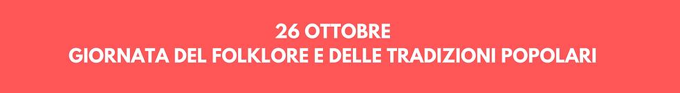 26 ottobre GIORNATA DEL FOLKLORE E DELLE