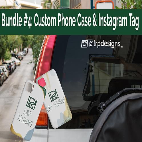 Bundle #4: Custom Phone Case & Instagram Tag