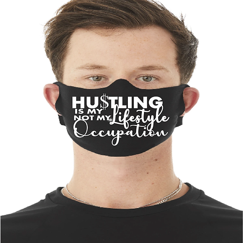 Hustling is my Lifestyle Not My Occupation Face Mask