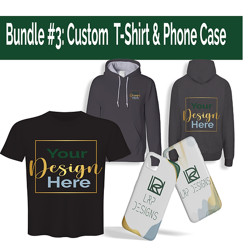 Bundle #3: Custom  T-Shirt & Phone Case