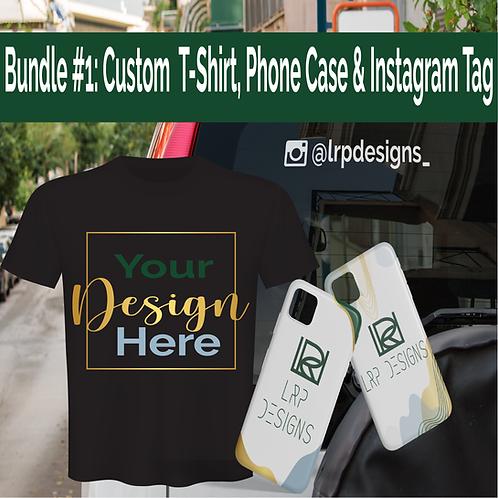 Bundle #1: Custom T-Shirt, phone case, and Tag