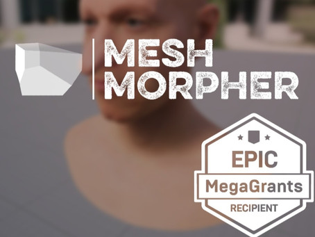 Mesh Morpher received a Mega Grant from Epic Games